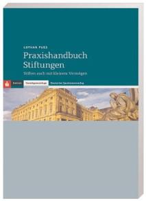 Praxishandbuch Stiftungen: Stiften auch mit kleinem Vermögen
